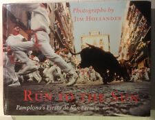Run To The Sun - Pamplona's Fiesta de San Fermin by Hollander, Jim