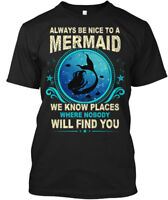 Always Be Nice To A Mermaid - We Know Places Where Hanes Tagless Tee T-Shirt