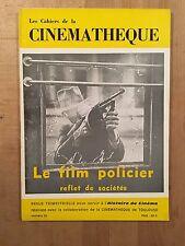 Les Cahiers de la Cinémathèque numéro 25 - Le film policier reflet de sociétés