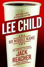 No Middle Name: The Complete Collected Jack Reacher Short Stories by Lee Child (Hardback, 2017)
