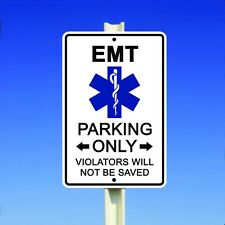 """EMT Parking Only Violators Will Not Be Saved 8"""" x 12"""" Aluminum Funny Metal Sign"""