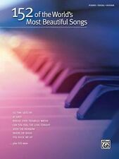152 OF THE WORLD'S MOST BEAUTIFUL SONGS - ALFRED MUSIC PUBLISHING CO, INC. (COR)