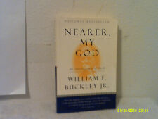 Nearer, My God : An Autobiography of Faith by William F., Jr. Buckley (1998, Pap