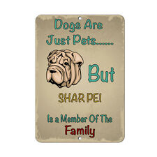 SHAR PEI DOG Dogs Just Pets But Novelty METAL Sign