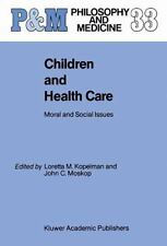 Children and Health Care : Moral and Social Issues 33 (2013, Paperback)