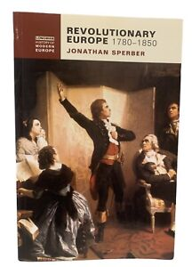 Revolutionary Europe, 1780-1850 by Jonathan Sperber (Paperback, 2000)