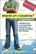 Where Am I Wearing? : A Global Tour to the Countries, Factories, and People That