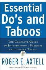 Essential Do's and Taboos: The Complete Guide to International Business and L...