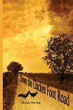 Down the Chicken Foot Road, Herring, Wanda 9781312219441 Fast Free Shipping,