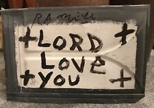 RA Miller Lord Love You Painting Southern Georgia Folk Outsider Art