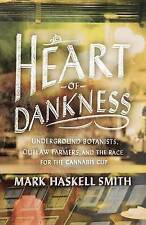 USED (GD) Heart of Dankness: Underground Botanists, Outlaw Farmers, and the Race