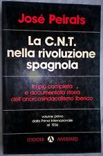 Peirats Josè, La C.N.T. nella rivoluzione spagnola - Ed. Antistato,1977 3 Volumi