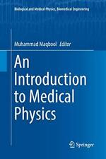 An Introduction to Medical Physics, Maqbool, Muhammad 9783319871066 New,