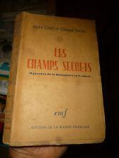 les Champs secrets Episodes de la Résistance en Fance A Linné Ed Nessler 1944