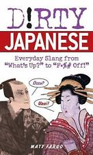 "Dirty Everyday Slang: Dirty Japanese : Everyday Slang from ""What's up?"" to..."