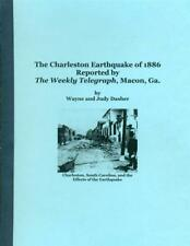 The Charleston Earthquake of 1886 Reported by The Weekly Telegraph, Macon, Ga.