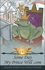 NEW Some Day My Prince Will .com by Dianne Purdie