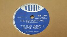 THE CHAS MCDEVITT SKIFFLE GROUP THE COTTON SONG & FREIGHT TRAIN ORIOLE CB1352