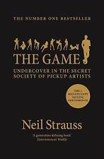 The Game: Undercover in the Secret Society of Pickup Artists by Neil Strauss...