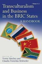 Transculturalism and Business in the BRIC States: A Handbook by Yvette Sánchez