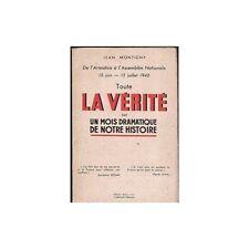 Toute La Vérité sur un Mois Dramatique de Jean MONTIGNY 15 juin-15 juillet 1940