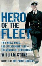 Hero of the Fleet: Two World Wars, One Extraordinary Life-The Memoirs of Centen