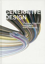 Generative Design: Visualize, Program, and Create with Processing. 9781616890773