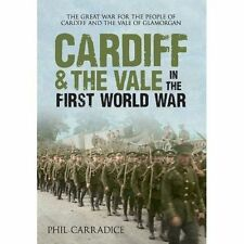 Cardiff & the Vale in the First World War by Phil Carradice (Paperback, 2014)