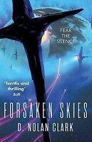 Forsaken Skies: Book One of The Silence -D. Nolan Clark Fiction Book Aus Stock
