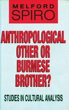 Anthropological Other or Burmese Brother?: Studies in Cultural Analysis, Excelle