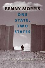 One State, Two States: Resolving the Israel/Palestine Conflict, Morris, Benny, V