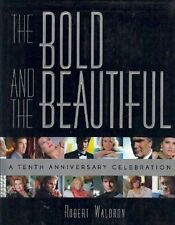 The Bold and the Beautiful: A Tenth Anniversary Celebration by Robert Waldron