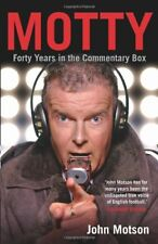 Motty: Forty Years in the Commentary Box,John Motson