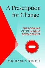 A Prescription for Change: The Looming Crisis in Drug Development (Hardback or C