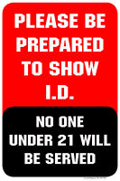 "PLEASE BE PREPARED TO SHOW ID 12""x18"" RETAIL STORE BUILDING SIGN"