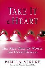 Take It to Heart: The Real Deal On Women and Heart Disease-ExLibrary