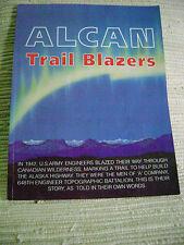 Alcan Trail Blazers  by Sidney J. Navratil (1992, 1st printing)