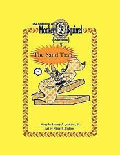 The Adventures of Monkey Squirrel and Frogman : Sand Trap by Henry A. Jenkins...