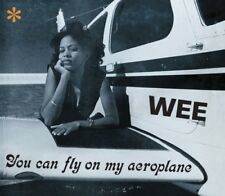 WEE - YOU CAN FLY ON MY AEROPLANE  CD NEU