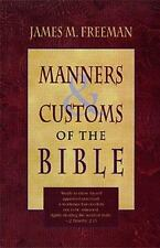 Manners and Customs of the Bible by James M. Freeman (1996, Paperback)