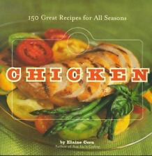 Chicken : 150 Great Recipes for All Seasons by Elaine Corn (1999, Paperback)
