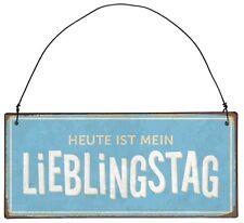 Ib Laursen Metallschild ''HEUTE IST MEIN LIEBLINGSTAG'' Vintage Metall 8977-00