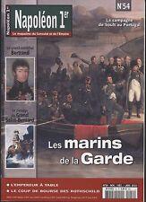 REVUE NAPOLEON 1ER N°54 MAGAZINE DU CONSULAT ET L EMPIRE LES MARINS DE LA GARDE