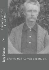 Cravens in the Civil War : Cravens from Carroll County, GA by Ivey Nance...