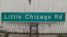 """Little Chicago Rd"" 96x15 Wisconsin State Dot Highway /Road Sign,Reflective"