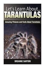 Let's Learn About: Tarantulas : Amazing Pictures and Facts about Tarantulas.