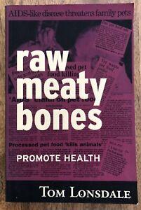 Raw Meaty Bones Promote Health Tom Lonsdale Pet Care Dogs Cats Diet Australian