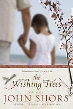 The Wishing Trees: A Novel (John Shors)
