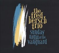 THE FRED HERSCH TRIO  - SUNDAY NIGHT AT THE VANGUARD   CD NEU