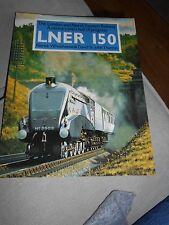 LNER 150: The London and North Eastern - A Century and a Half of Progress by Pat